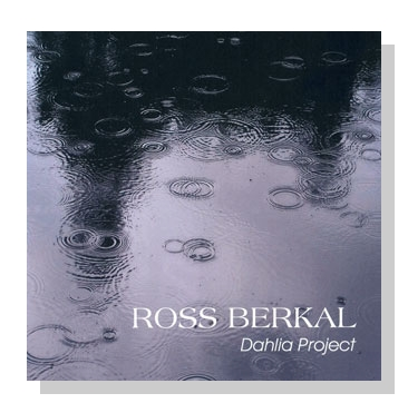 Ross Berkal - Dahlia Project