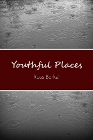 Youthful Places - Ross Berkal